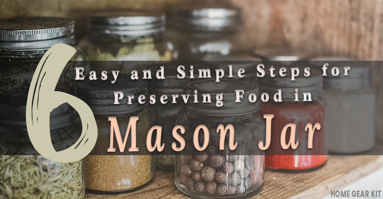 Simple Steps for Preserving Food in Mason Jars
