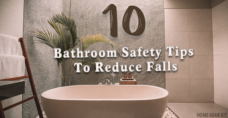 Bathroom Safety Tips To Reduce Falls