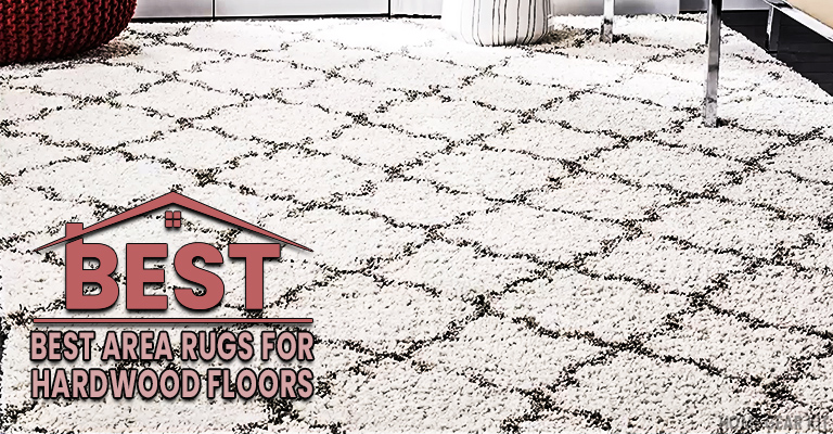Best Area Rugs for Hardwood Floors
